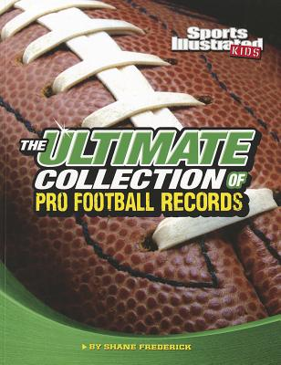 The Ultimate Collection of Pro Football Records By Frederick, Shane